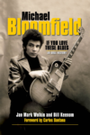 Michael Bloomfield If You Love the Blues BOOK